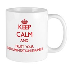Keep Calm and trust your Instrumentation Engineer