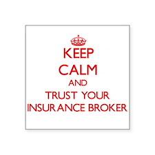 Keep Calm and trust your Insurance Broker Sticker