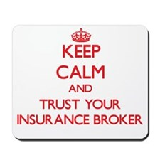 Keep Calm and trust your Insurance Broker Mousepad