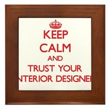 Keep Calm and trust your Interior Designer Framed