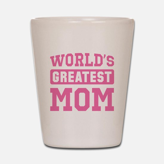 Pink Worlds Greatest Mom Shot Glass