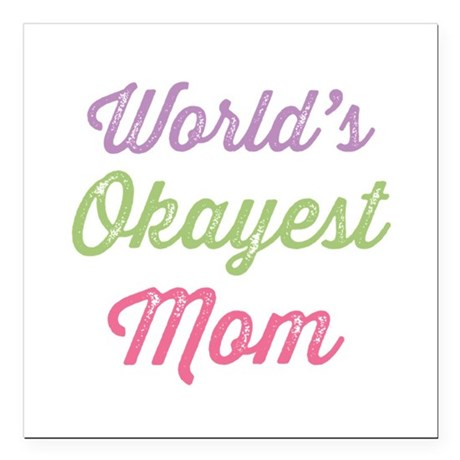 "World's Okayest Mom Square Car Magnet 3"" x 3"""