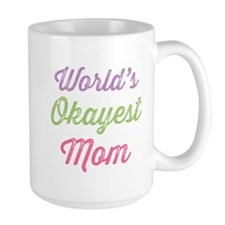 World's Okayest Mom Mug