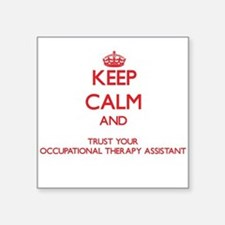 Keep Calm and trust your Occupational Therapy Assi