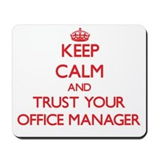 Keep Calm and trust your Office Manager Mousepad