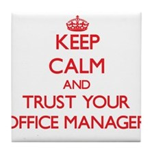 Keep Calm and trust your Office Manager Tile Coast