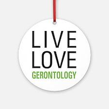 Live Love Gerontology Ornament (Round)