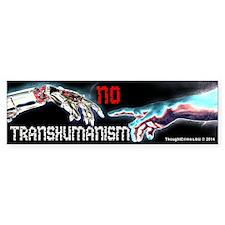 No Transhumanism Bumper Bumper Sticker