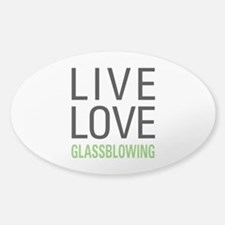 Live Love Glassblowing Decal