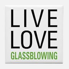 Live Love Glassblowing Tile Coaster