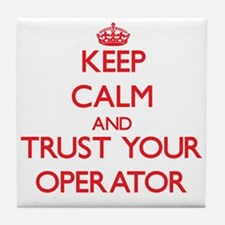 Keep Calm and trust your Operator Tile Coaster