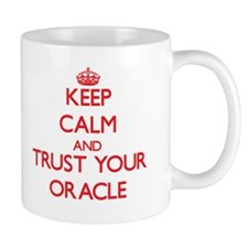 Keep Calm and trust your Oracle Mugs