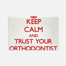 Keep Calm and trust your Orthodontist Magnets