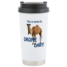 This is gonna be Drome...dary! Travel Mug