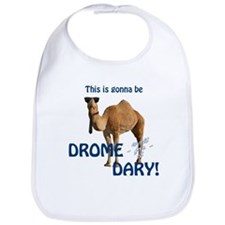 This is gonna be Drome...dary! Bib