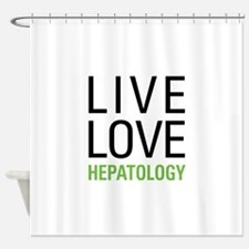 Live Love Hepatology Shower Curtain