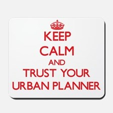 Keep Calm and trust your Urban Planner Mousepad