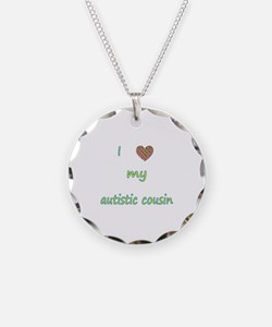 I love my autistic cousin (2 Necklace