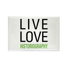 Live Love Historiography Rectangle Magnet