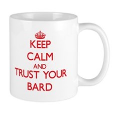 Keep Calm and trust your Bard Mugs