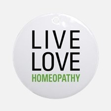 Live Love Homeopathy Ornament (Round)
