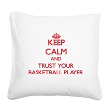 Keep Calm and trust your Basketball Player Square