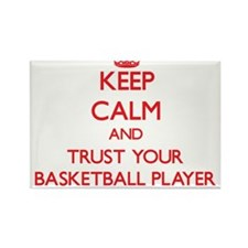Keep Calm and trust your Basketball Player Magnets