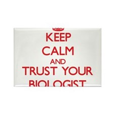 Keep Calm and trust your Biologist Magnets