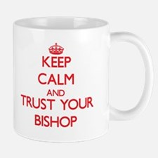 Keep Calm and trust your Bishop Mugs