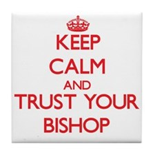 Keep Calm and trust your Bishop Tile Coaster