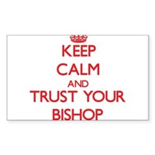 Keep Calm and trust your Bishop Decal