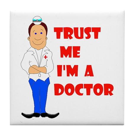 I'M A DOCTOR Tile Coaster