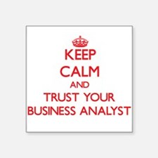 Keep Calm and trust your Business Analyst Sticker