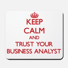 Keep Calm and trust your Business Analyst Mousepad