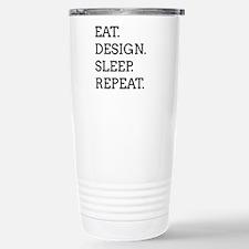 EAT, DESIGN, SLEEP, REPEAT -- Travel Mug