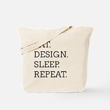 EAT, DESIGN, SLEEP, REPEAT -- Tote Bag