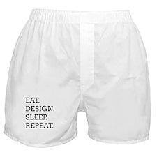 EAT, DESIGN, SLEEP, REPEAT -- Boxer Shorts
