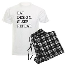 EAT, DESIGN, SLEEP, REPEAT -- Pajamas