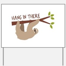 Hang In There Yard Sign