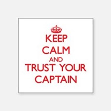 Keep Calm and trust your Captain Sticker