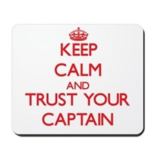Keep Calm and trust your Captain Mousepad