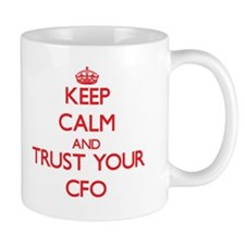 Keep Calm and trust your Cfo Mugs