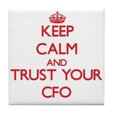 Keep Calm and trust your Cfo Tile Coaster