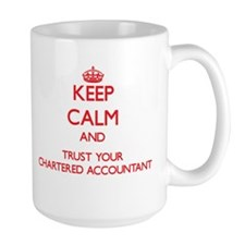 Keep Calm and trust your Chartered Accountant Mugs