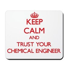 Keep Calm and trust your Chemical Engineer Mousepa
