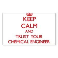 Keep Calm and trust your Chemical Engineer Decal