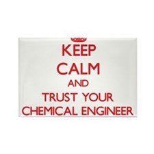 Keep Calm and trust your Chemical Engineer Magnets