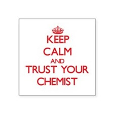 Keep Calm and trust your Chemist Sticker