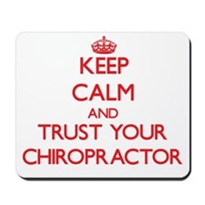 Keep Calm and trust your Chiropractor Mousepad