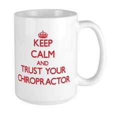 Keep Calm and trust your Chiropractor Mugs